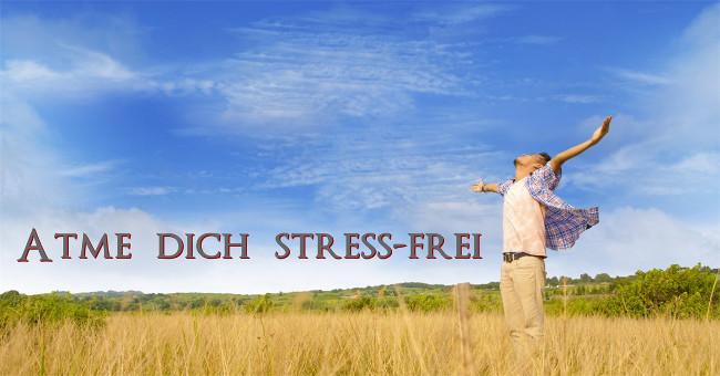 Atme Dich stress - frei